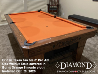 DIAMOND 8' PRO-AM OAK WALNUT WITH BURNT ORANGE SIMONIS CLOTH - ERIC FROM TEXAS - INSTALLED OCT 23, 2020