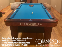 DIAMOND 8' PRO-AM DYMALUX ROSEWOOD - DAVID FROM ILLINOIS - INSTALLED JAN 17, 2021