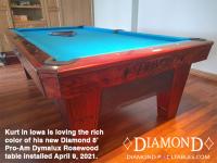 DIAMOND 8' PRO-AM DYMALUX ROSEWOOD - KURT FROM IOWA - INSTALLED APRIL 9, 2021